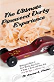 img - for The Ultimate Pinewood Derby Experience: Making the Most of Four Wheels, Four Nails, a Block of Wood, and Your Kid book / textbook / text book