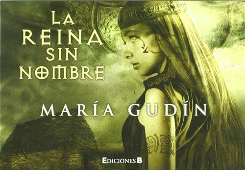 La reina sin nombre (El Sol del reino Godo 1): Amazon.es: Gudín, María: Libros