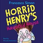 Horrid Henry's Haunted House | Francesca Simon