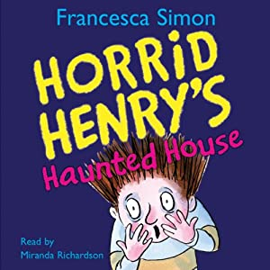 Horrid Henry's Haunted House Audiobook