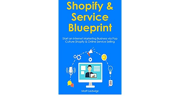 Amazon shopify service blueprint start an internet amazon shopify service blueprint start an internet marketing business via pop culture shopify online service selling bundle ebook matt ledwigz malvernweather Image collections