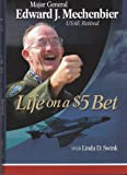 Life on a $5 Bet, USAF, Retired, with Linda D. Swink Mechenbier Major General Edward J., 1932250980