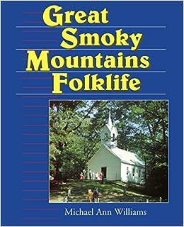 Great Smoky Mountains Folklife - Michael Ann Williams - Google Книги