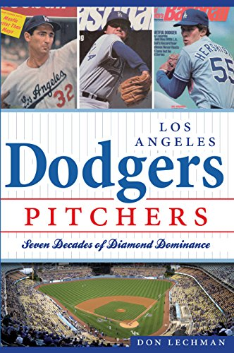 Los Angeles Dodgers Pitchers: Seven Decades of Diamond Dominance ()