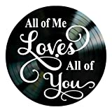 All of Me Loves All of You song lyrics on a Vinyl Record Album Wall Decor