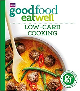 Good food low carb cooking everyday goodfood amazon good food low carb cooking everyday goodfood amazon anonymous 9781849906258 books forumfinder Images