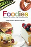 Foodies, Shyon Baumann and Josee Johnston, 0415965373