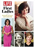 img - for LIFE First Ladies: Portraits of Grace and Leadership book / textbook / text book