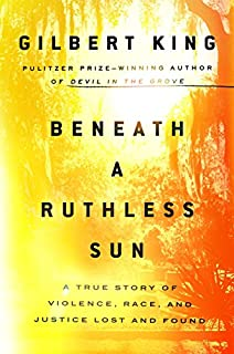 Book Cover: Beneath a Ruthless Sun: A True Story of Violence, Race, and Justice Lost and Found
