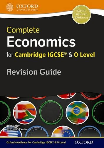 Complete Economics For Cambridge IGCSE & O Level Revision Guide: Comprehensive Revision Guide for IGCSE Economics