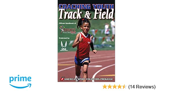 bbc6643c3a05 Coaching Youth Track   Field  American Sport Education Program   9780736069144  Amazon.com  Books