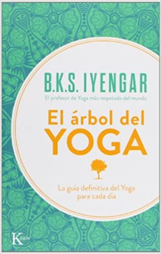 El árbol del yoga Spanish Edition by B. K. S. Iyengar 2008 ...