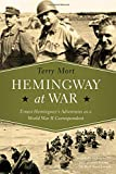 Image of Hemingway at War: Ernest Hemingway's Adventures as a World War II Correspondent