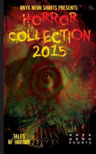 Onyx Neon Shorts Presents: Horror Collection - 2015