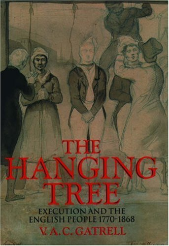 (The Hanging Tree: Execution and the English People 1770-1868)