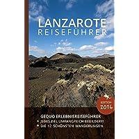 GEQUO Lanzarote Erlebnis-Reiseführer: Mit über 500 Farbbildern und praktischen Karten