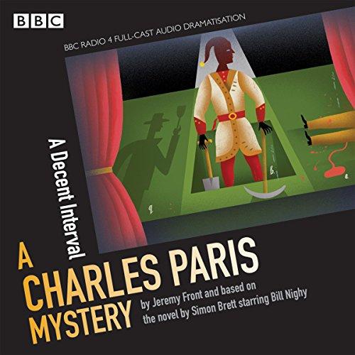 (Charles Paris: A Decent Interval: A BBC Radio 4 full-cast dramatisation)