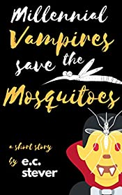 Millennial Vampires Save the Mosquitoes: A Humorous Short Story (Millennial Vampires Save The... Book 1)
