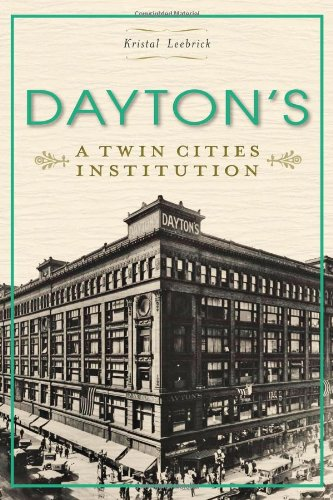 Dayton's: A Twin Cities Institution - Stores Dayton