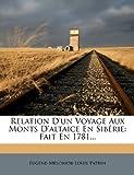 Relation d'un Voyage Aux Monts d'Altaice en Sibérie, Eugène Melchior Louis Patrin, 127552902X