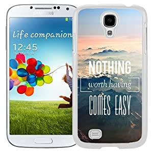 Lovely Phone Case Nothing Worth Having Comes Easy Galaxy S4 Wallpaper in White