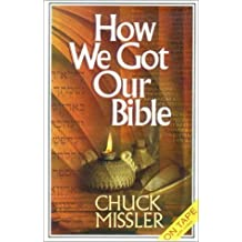 How We Got Our Bible: Briefing Package [With Supplemental Notes] (Koinonia House Commentaries) by Chuck Missler (2000-01-31)
