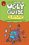 Ugly Guide to Being Alive and Staying That Way, David Horvath and Sun-Min Kim, 0375857028