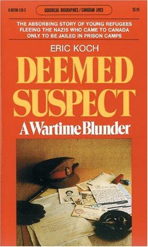Deemed Suspect: A Wartime Blunder (Goodread Biographies)