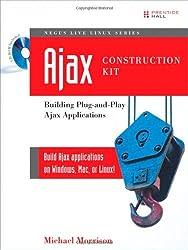 Ajax Construction Kit: Building Plug-and-Play Ajax Applications (Negus Software Solutions Series)