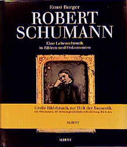 Robert Schumann: Eine Lebenschronik in Bildern und Dokumenten