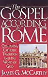 img - for The Gospel According to Rome: Comparing Catholic Tradition and the Word of God book / textbook / text book