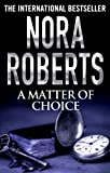 A Matter of Choice by Nora Roberts front cover