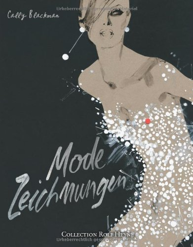 Modezeichnungen: Ultimatives Standardwerk zu Geschichte und Gegenwart der Modeillustration