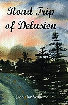 Road Trip of Delusion by [Williams, Jean]