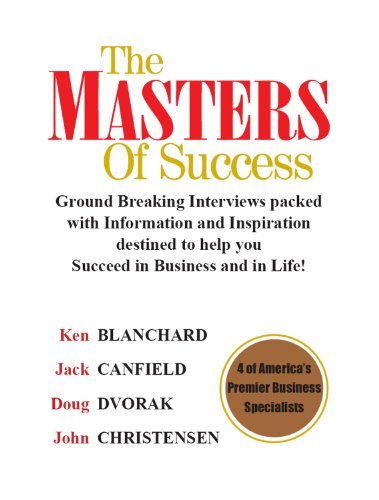 Ground breaking interviews packed with information and inspiration destined to help you succeed in business and in Life!The Masters of Success have written some of the most widely read business books in the modern era and offer their expertise to cor...