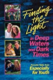 Finding the Light in Deep Water and Dark Times, Various, 0884948390