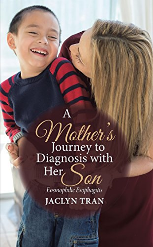 A Mother's Journey to Diagnosis with Her Son: Eosinophilic Esophagitis