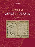 General Maps of Persia 1477 - 1925, Alai, Cyrus, 9004186271