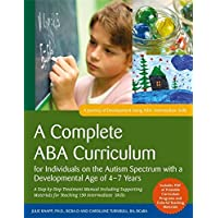 A Complete ABA Curriculum for Individuals on the Autism Spectrum with a Developmental Age of 4-7 Years: A Step-by-Step…