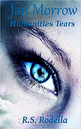Amazon.com: Jan Morrow: Humanities Tears (9781978082359): R. S. Rodella: Books
