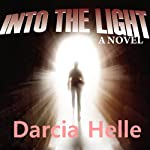 Into the Light | Darcia Helle