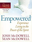 Empowered--Experience Living in the Power of the Spirit, Josh McDowell and Sean McDowell, 0736943471