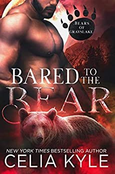 Bared to the Bear (Paranormal Shapeshifter Romance) (Bears of Grayslake) by [Kyle, Celia]