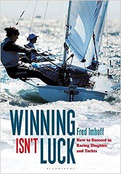 Descargar Libros Para Ebook Gratis Winning Isn't Luck: How To Succeed In Racing Dinghies And Yachts Gratis Formato Epub