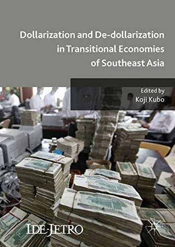 Dollarization and De-dollarization in Transitional Economies of Southeast Asia (IDE-JETRO Series) by Palgrave Macmillan