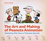 The Art and Making of Peanuts Animation: Celebrating - Best Reviews Guide