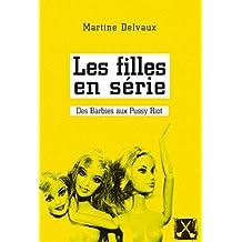 Les filles en série: Des Barbies aux Pussy Riot (French Edition)