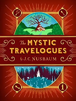 The Mystic Travelogues (Volume 1) by [Nusbaum, J.C.]
