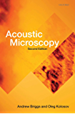 Acoustic Microscopy: Second Edition (Monographs on the Physics and Chemistry of Materials)
