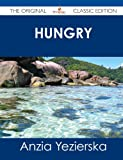 Hungry Hearts - the Original Classic Edition, Anzia Yezierska, 1486490360